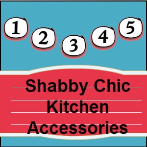 shabby chic kitchen accessories