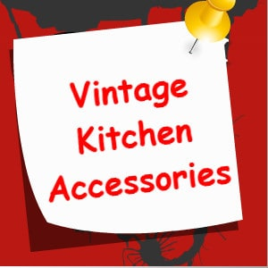 vintage kitchen accessories