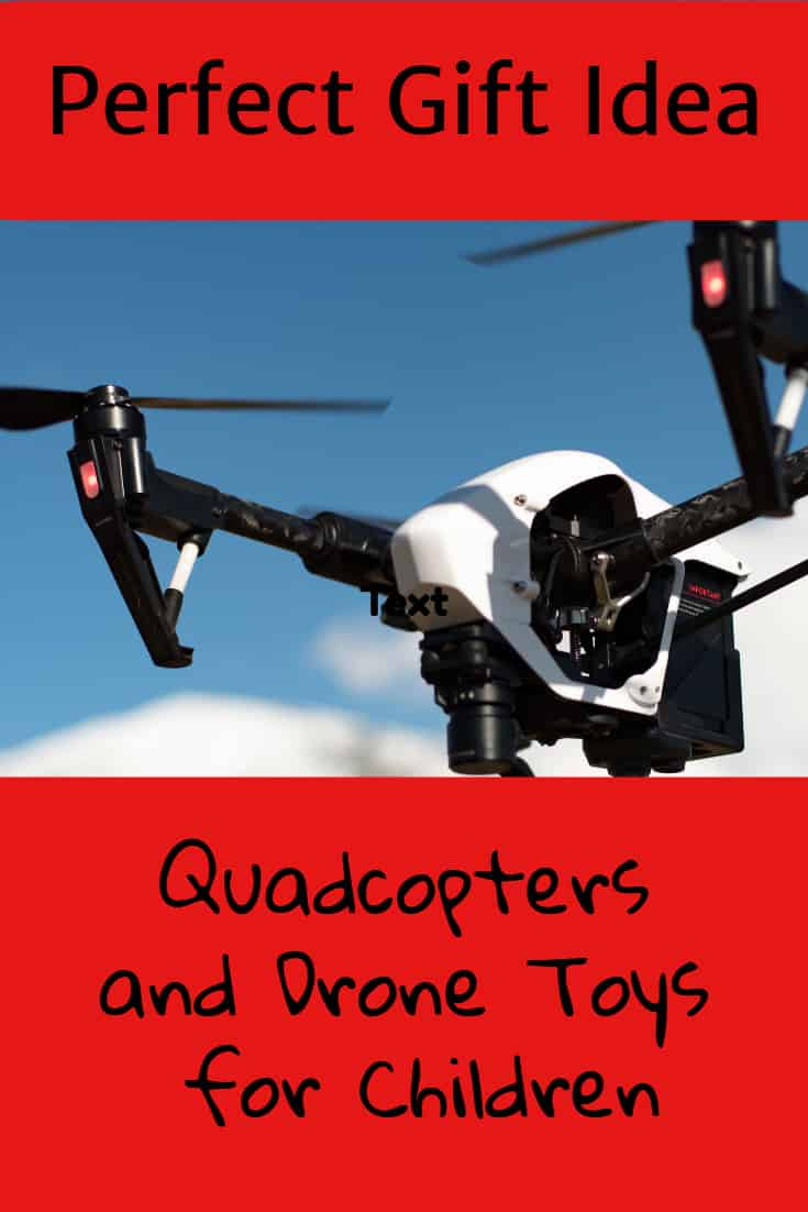 Quadcopter and Drone Gifts for Kids