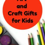 Art and Craft Gifts for Kids