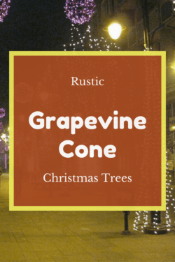 rustic grapevine cone christmas trees