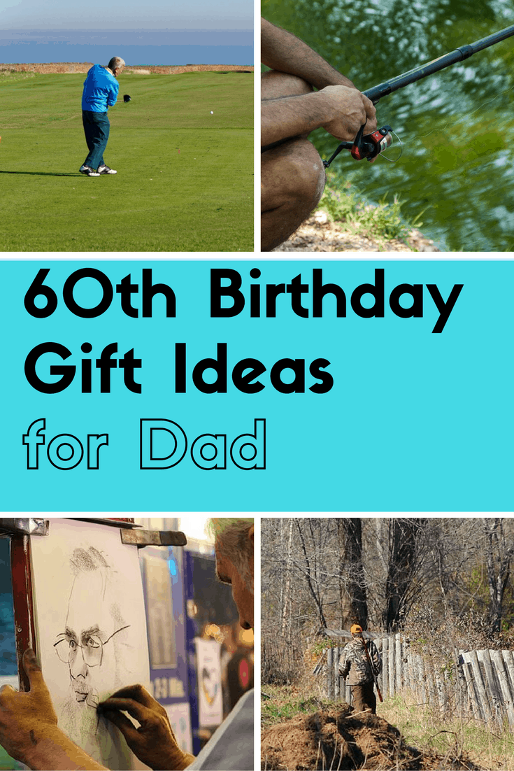 Best 60th Birthday Gift Ideas For Dad Great