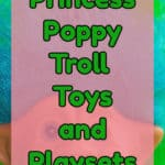 Princess Poppy Troll Toys and Playsets