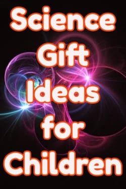 Science Gifts for Children