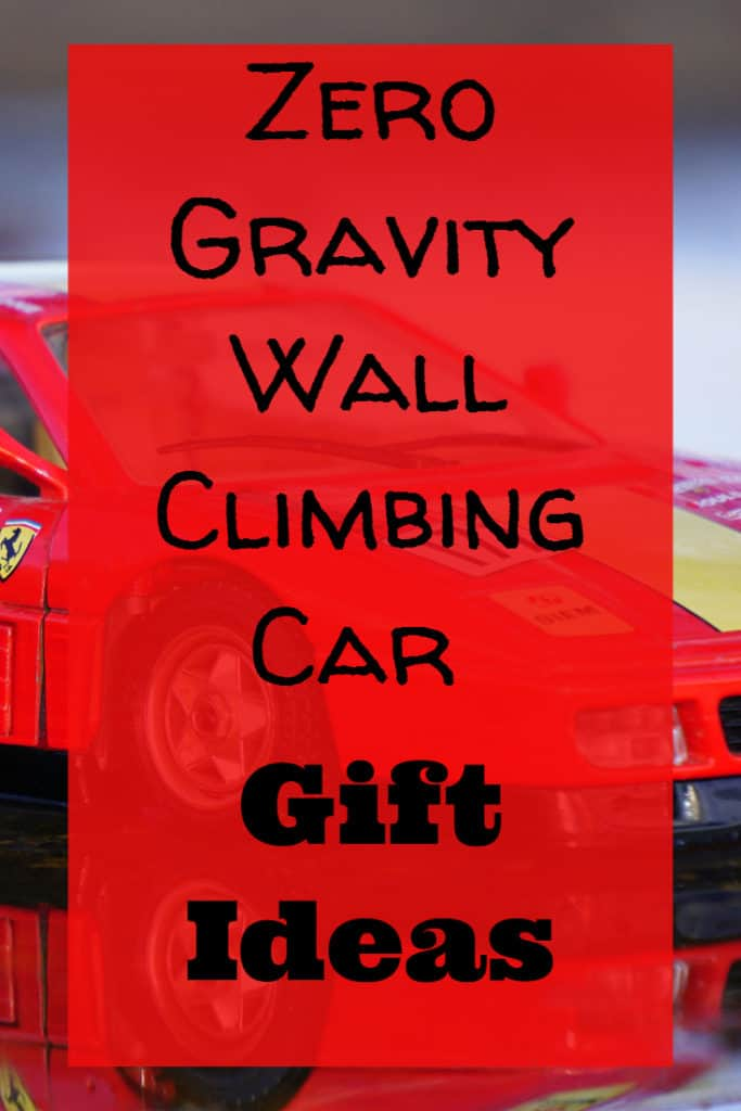Zero Gravity Wall Climbing Car Gift Ideas