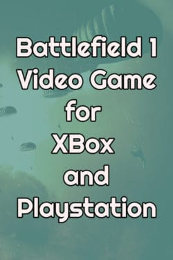 Battlefield 1 Video Game Review