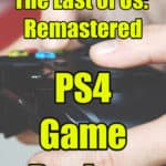 The Last of Us PS4 Game Review