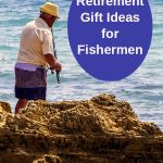 retirement gift ideas that would please a fisherman