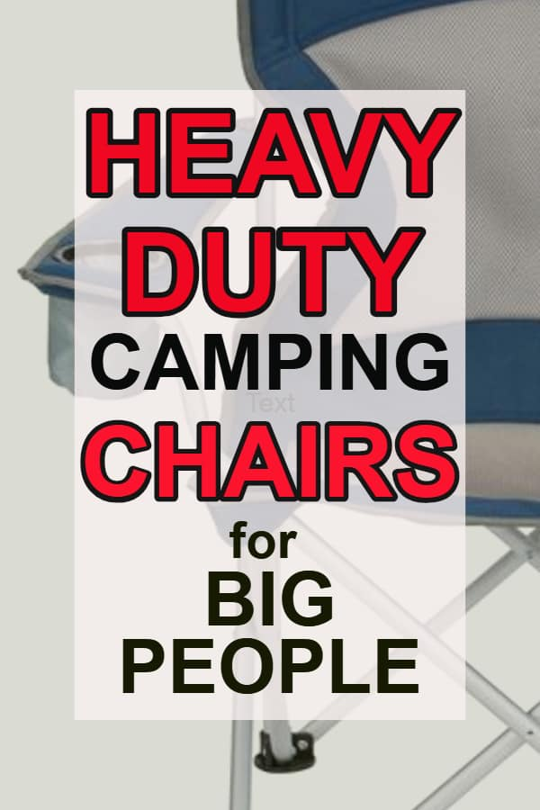 Heavy Duty Camping Chairs For Big People Up To 500 Pounds