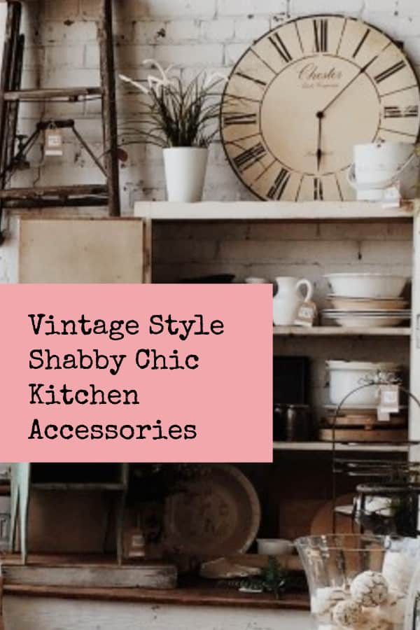 vintage style shabby chic kitchen accessories