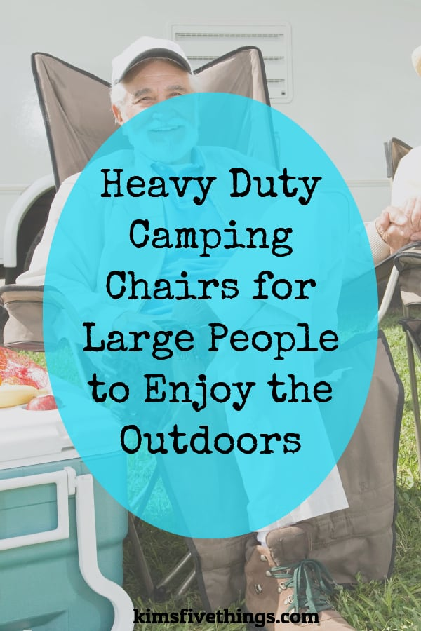 heavy duty camping Chairs for big, tall and large people