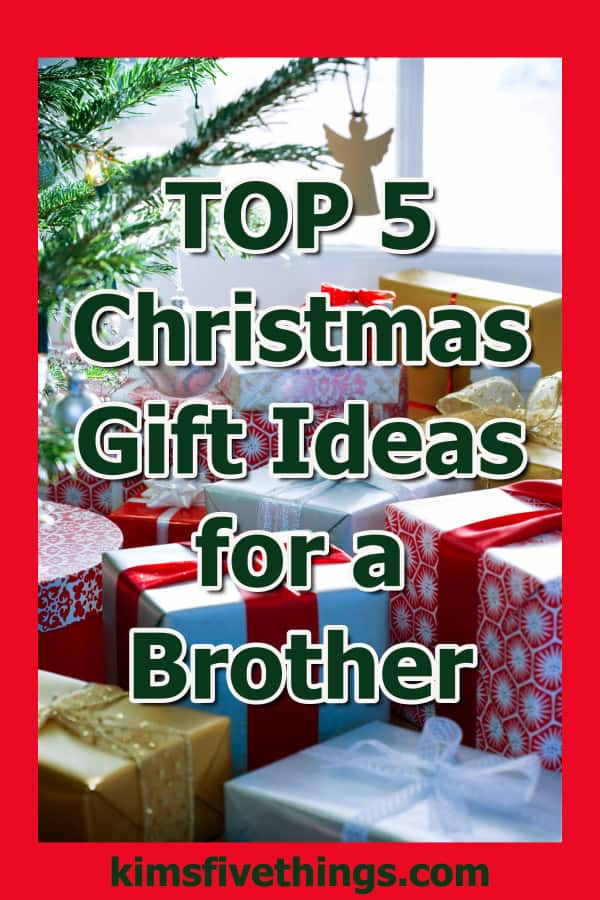 top 5 practical and funny gift ideas for a brother