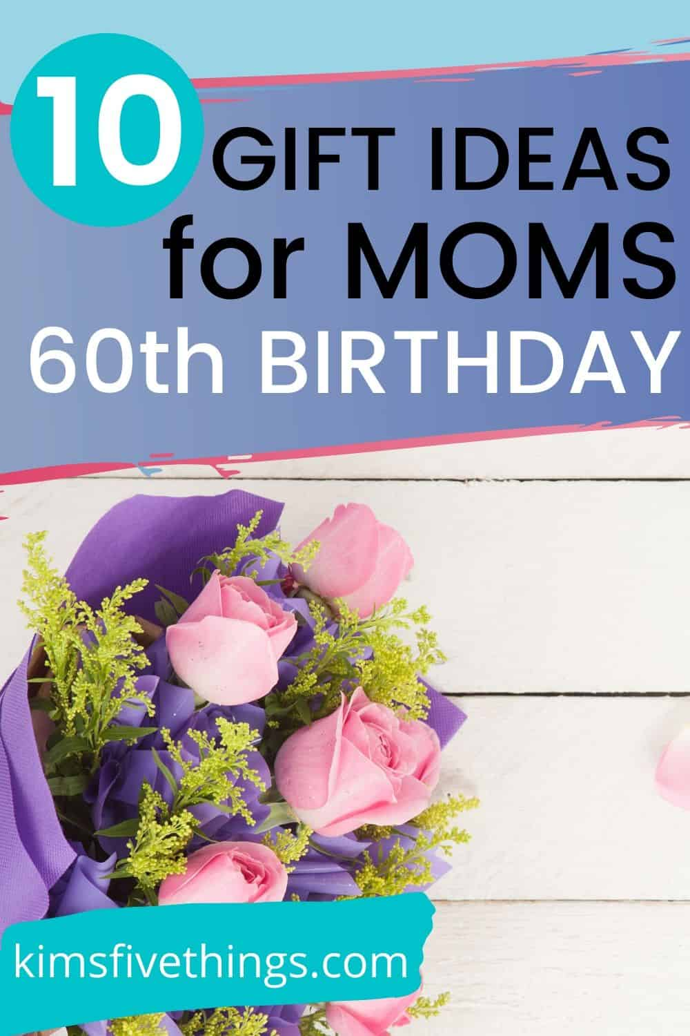 60th birthday gift ideas for mom