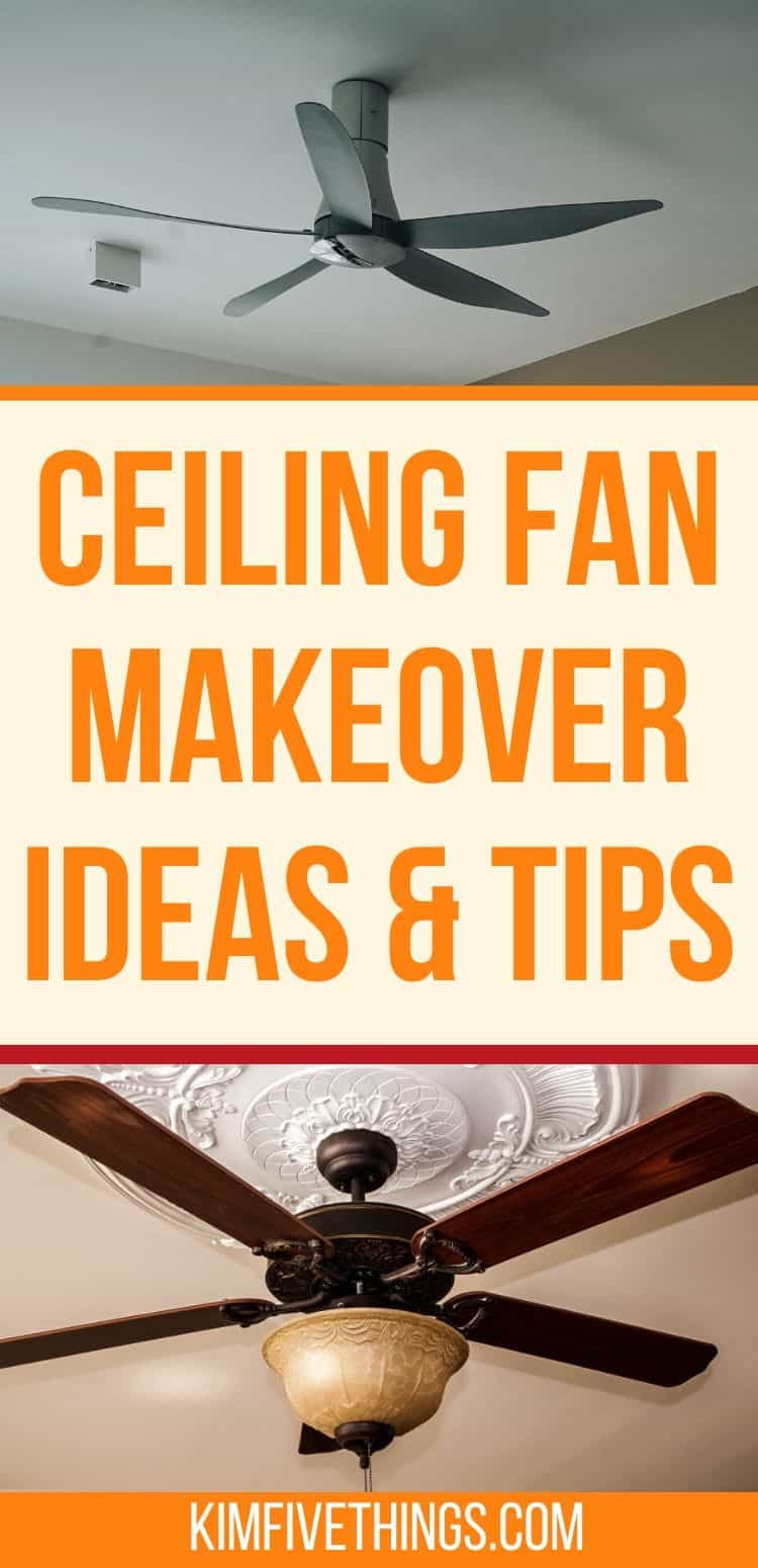 Ceiling fan makeover ideas and hacks