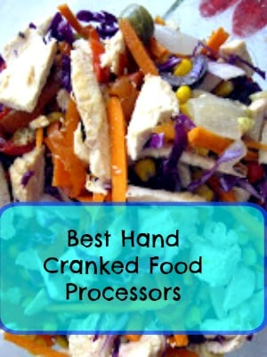 best hand cranked food processors