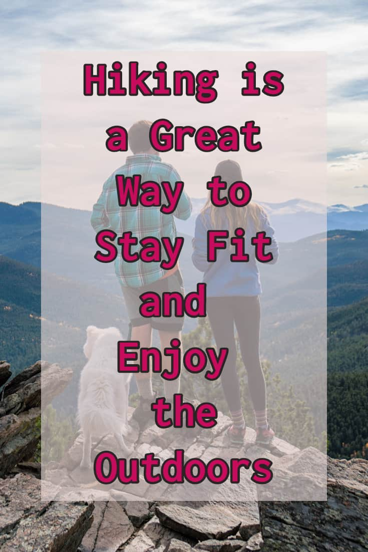 Hiking is a Great Way to Keep Fit and Enjoy the Outdoors   Kims Home Ideas