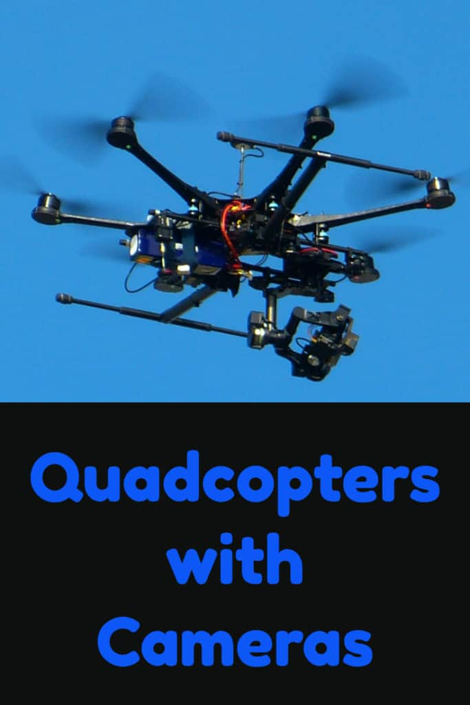 Quadcopters with Cameras and Monitors