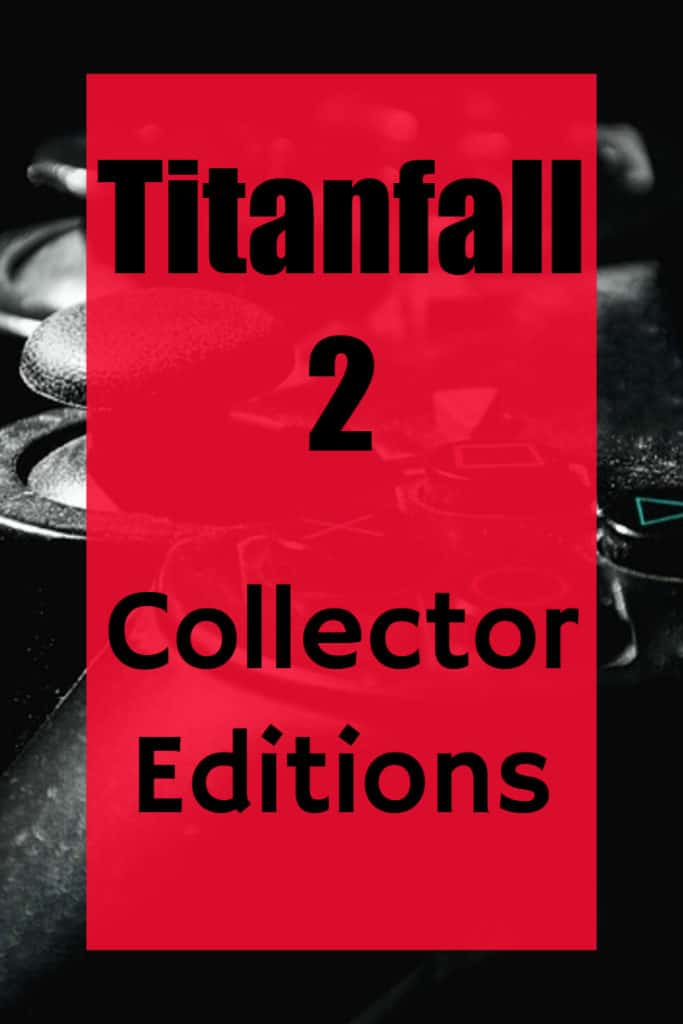 Titanfall 2 Collector Editions