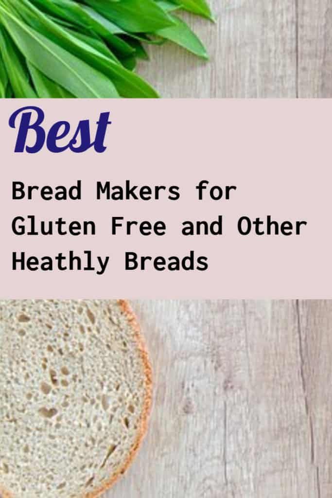 best bread makers for gluten free bread