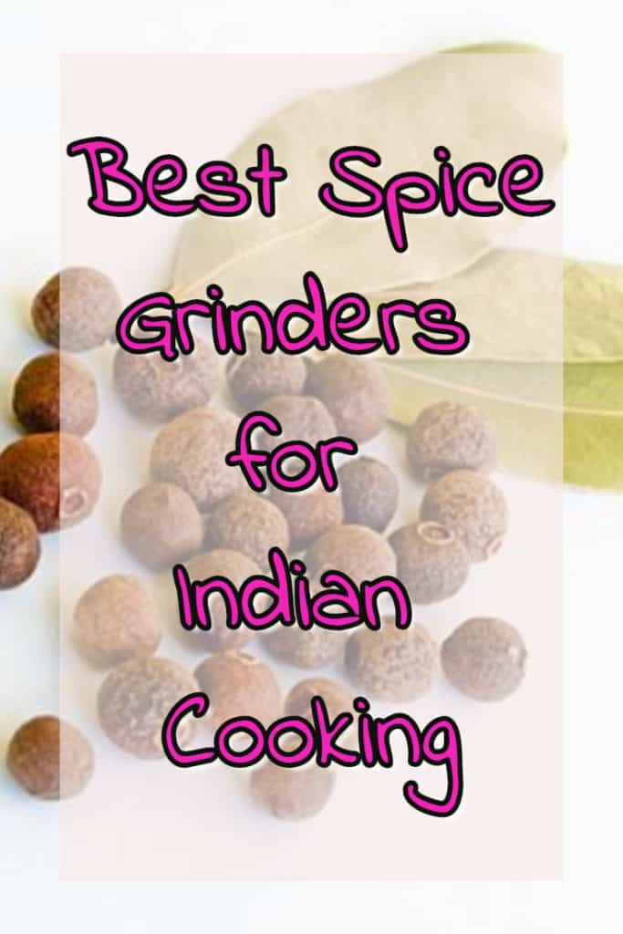 Best Grinders and Mills for Dealing with Indian Herbs and Spices