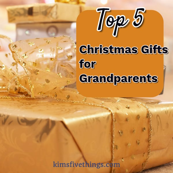 top 5 christmas gift ideas for your grandparents