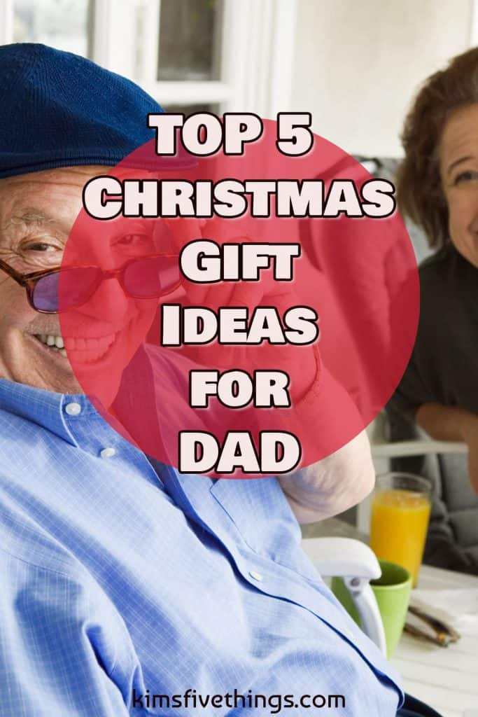 top 5 christmas gifts for dad meaningful gifts for dad