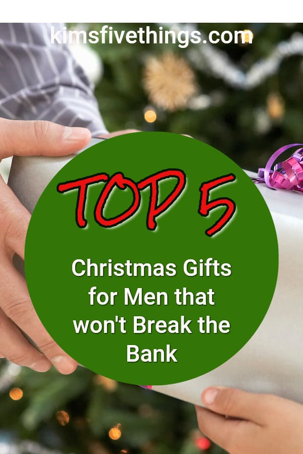 top 5 christmas gifts for men that won't break the bank