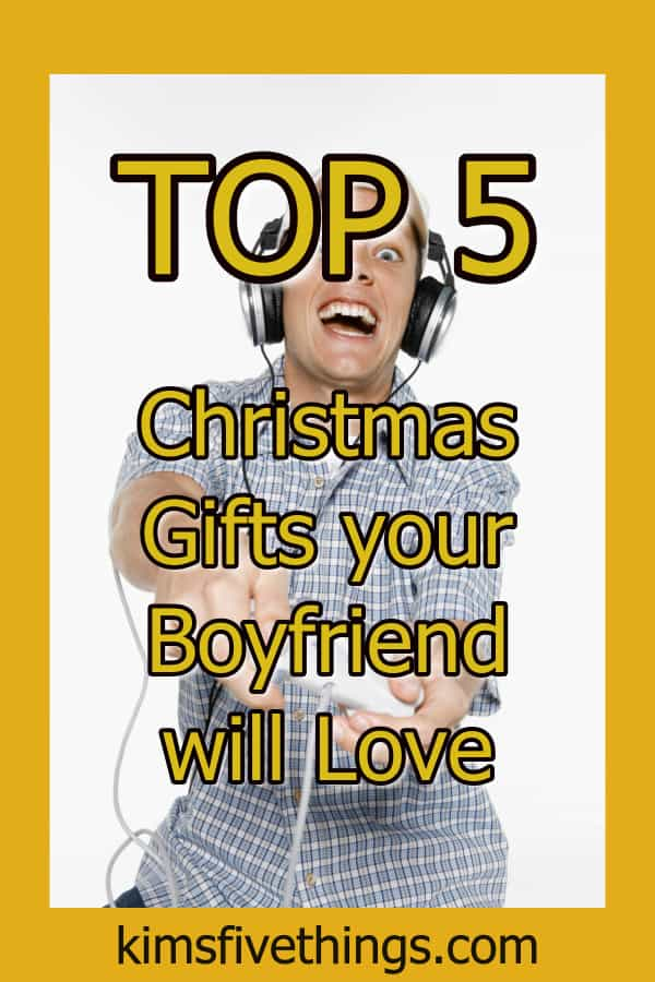 top 5 christmas gifts your boyfriend will love