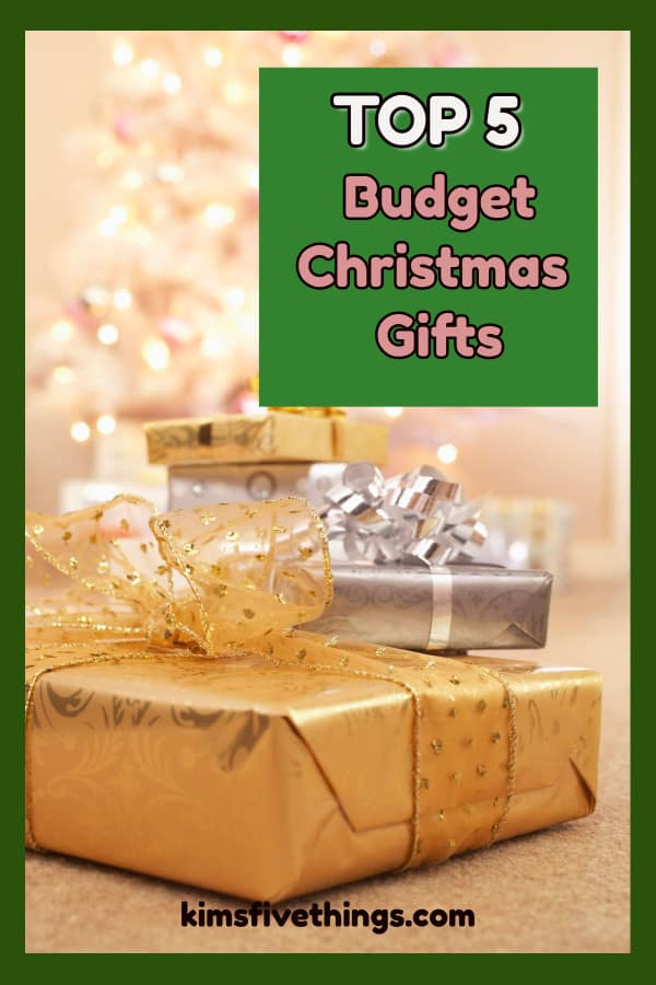 top 5 gifts for people who are on a budget for 2019