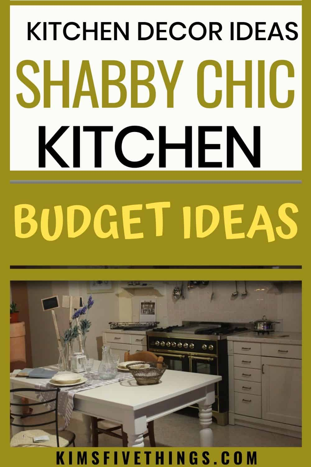 Shabby Chic Kitchen Ideas On A Budget Kims Home