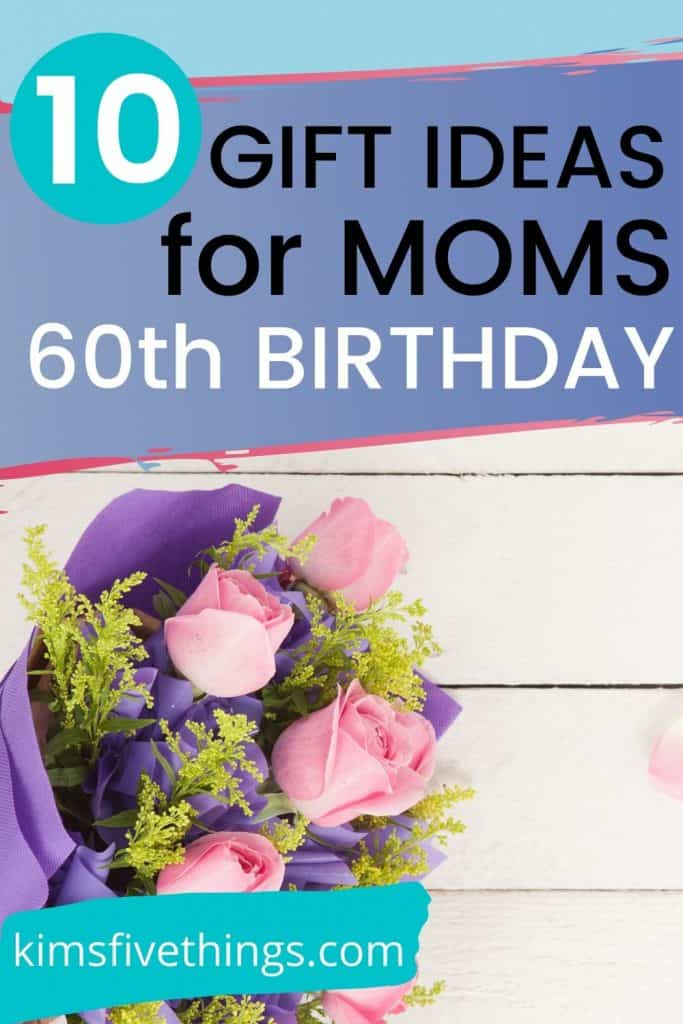 best top 10 birthday gift ideas for mom