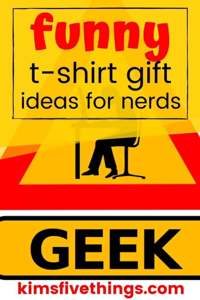 funny t shirt for nerd gift ideas