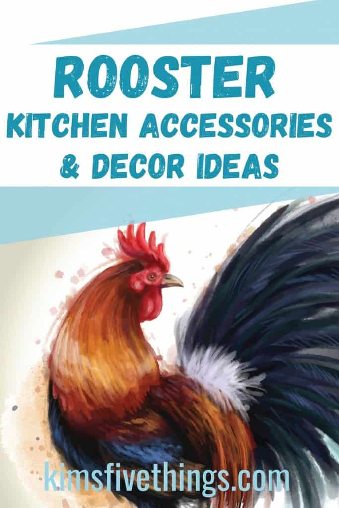 rooster kitchen decor and accessories